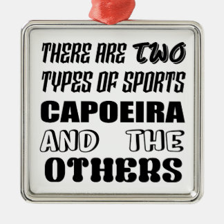 There are two types of sports Capoeira and others Metal Ornament
