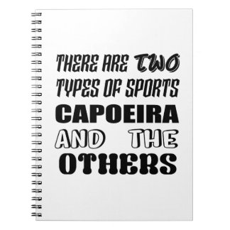 There are two types of sports Capoeira and others Notebook
