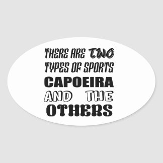 There are two types of sports Capoeira and others Oval Sticker