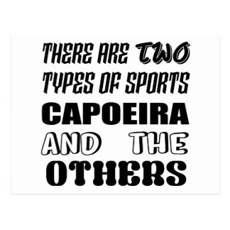 There are two types of sports Capoeira and others Postcard