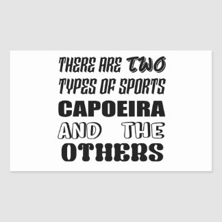 There are two types of sports Capoeira and others Rectangular Sticker