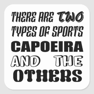 There are two types of sports Capoeira and others Square Sticker