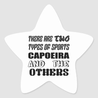 There are two types of sports Capoeira and others Star Sticker
