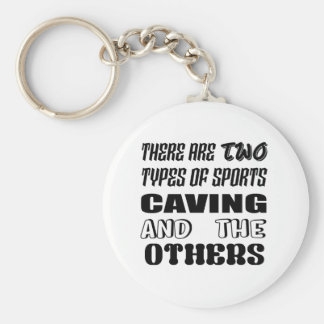There are two types of sports Caving and others Key Ring