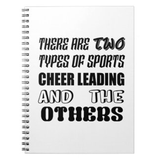There are two types of sports Cheer Leading and ot Notebook