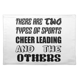 There are two types of sports Cheer Leading and ot Placemat