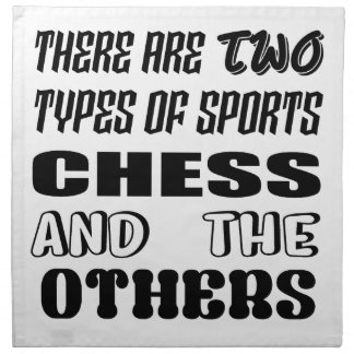 There are two types of sports Chess and others Napkin