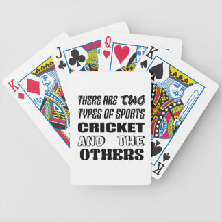 There are two types of sports cricket and others bicycle playing cards