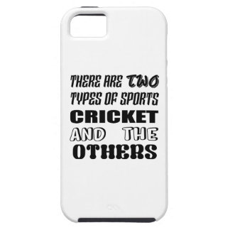 There are two types of sports cricket and others iPhone 5 cases
