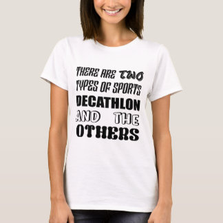 There are two types of sports Decathlon and others T-Shirt
