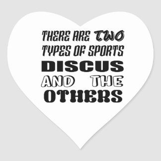 There are two types of sports Discus and others Heart Sticker