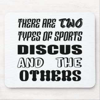 There are two types of sports Discus and others Mouse Pad