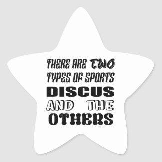 There are two types of sports Discus and others Star Sticker
