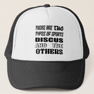 There are two types of sports Discus and others Trucker Hat