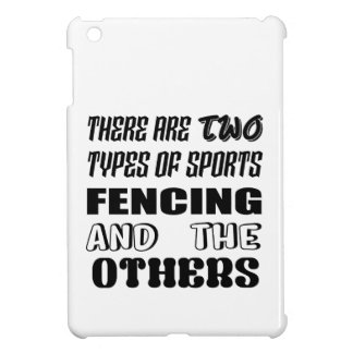 There are two types of sports Fencing and others iPad Mini Cases
