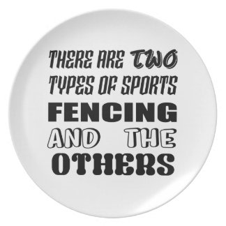 There are two types of sports Fencing and others Plate