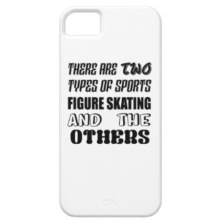 There are two types of sports Figure Skating and o Barely There iPhone 5 Case