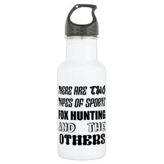 There are two types of sports Fox Hunting and othe 532 Ml Water Bottle