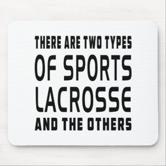 There Are Two Types Of Sports Lacrosse Mouse Pad
