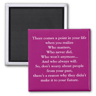 There comes a point in your life when you reali... square magnet