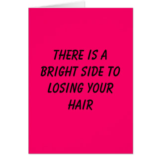 There is a bright side to losing your hair greeting card