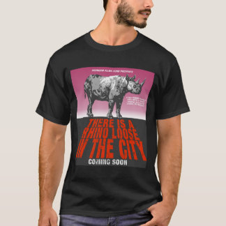 There is a rhino loose in the city T-Shirt