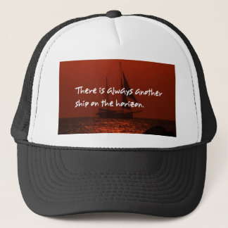 There Is Always Another Ship On The Horizon Trucker Hat