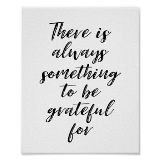 There Is Always Something To Be Grateful For Poster