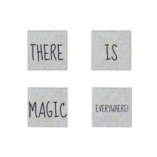 THERE IS MAGIC EVERYWHERE Fun Magic Quote Stone Magnet