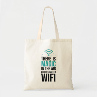 There Is Magic In The Air Called Wi-Fi Tote Bag