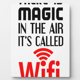 There is Magic In the air it's called wifi Plaque