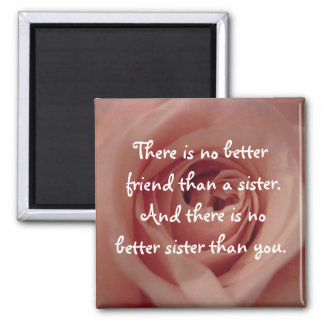 There is No Better Friend... Refrigerator Magnet