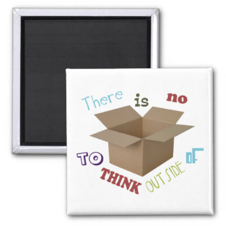 There is no box to think outside of square magnet