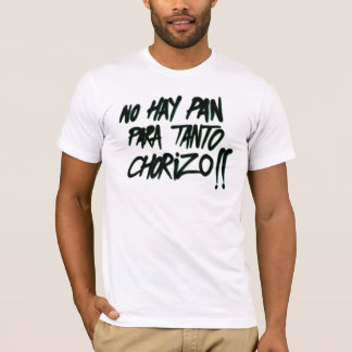 There is no bread for as much garlic sausage T-Shirt