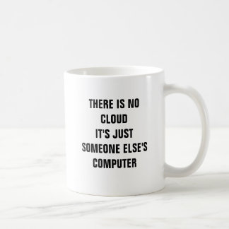 There is no cloud it's just someone else's compute basic white mug