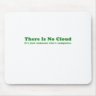 There is No Cloud Its Just Someone Elses Computer Mouse Pad
