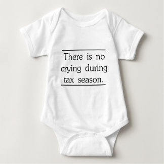 There is no crying during tax season baby bodysuit