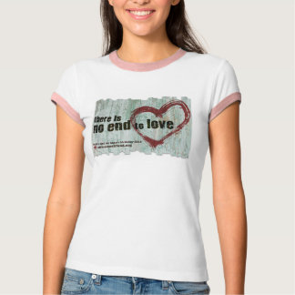"""There is no end to love"" BBW 2015 T-Shirt"