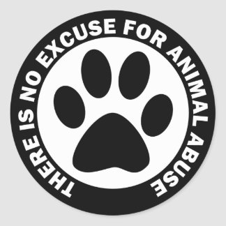 There Is No Excuse For Animal Abuse Classic Round Sticker