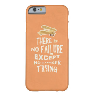 There is no failure except no longer trying quotes barely there iPhone 6 case
