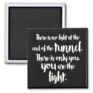 'There is no light at the end of the tunnel..' Magnet
