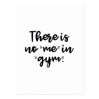 There Is No Me In Gym Postcard