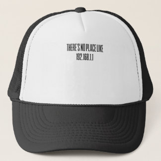 There is no place like 192.168.1.1 trucker hat