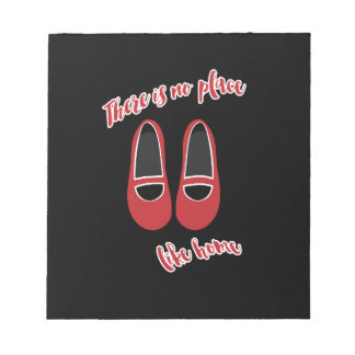 There is no place like home notepads
