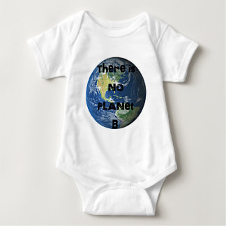 "There is no Planet ""B"" Apparel Baby Bodysuit"