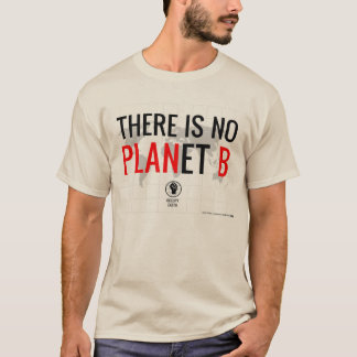 There is No Planet B (version 1) T-Shirt