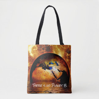"""There is no Planet B"" with Burning Earth Tote Bag"
