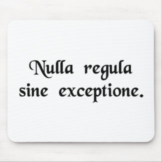 There is no rule without exception mousepad