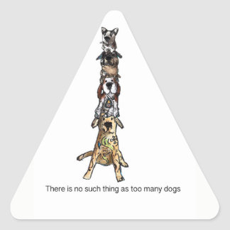 There is no such thing as too many dogs triangle sticker