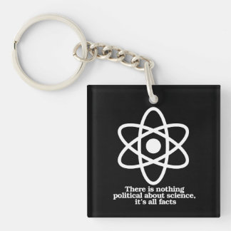 There is nothing political about Science - Science Key Ring